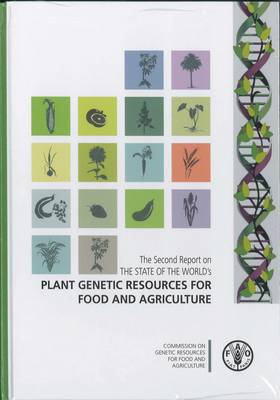 The Second Report on the State of the World's Plant Genetic Resources for Food and Agriculture (Hardback)