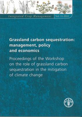 Grassland Carbon Sequestration: Management, Policy and Economics: Proceedings of the Workshop on the Role of Grassland Carbon Sequestration in the Mitigation of Climate Change (Paperback)