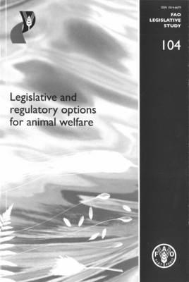 Legislative and Regulatory Options for Animal Welfare - FAO Legislative Studies (Paperback)