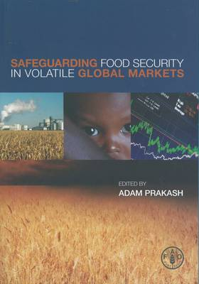 Safeguarding Food Insecurity in Volatile Global Markets (Paperback)