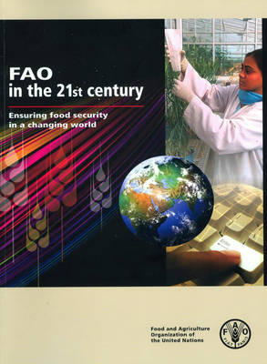 FAO in the 21st Century: Ensuring Food Security in a Changing World (Paperback)