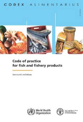 Code of Practice for Fish and Fishery Products (Codex Alimentarius) - Codex Alimentarius (Paperback)