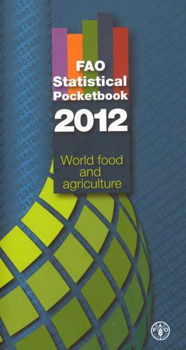 FAO statistical pocketbook 2012: world food and agriculture (Paperback)