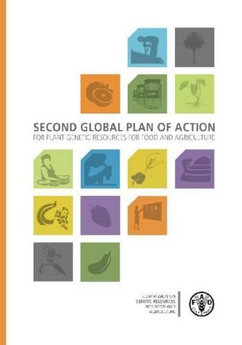 The Second Global Plan of Action for Plant Genetic Resources for Food and Agriculture (Paperback)