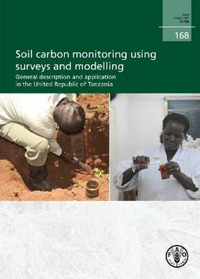 Soil Carbon Monitoring Using Surveys and Modelling: General Description and Application in the United Republic of Tanzania (Paperback)