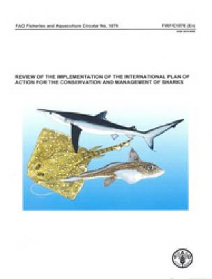 Review of the Implementation of the International Plan of Action for the Conservation and Management of Sharks (Paperback)