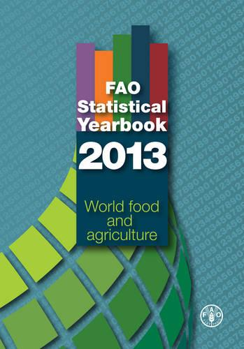 FAO statistical yearbook 2013 (Paperback)