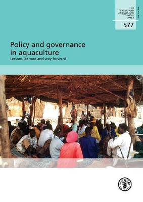 Policy and Governance in Aquaculture: Lessons Learnt and Way Forward (Paperback)
