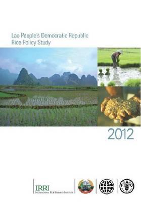 Lao People's Democratic Republic Rice Policy Study (Paperback)