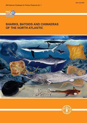 Sharks, Batoids and Chimaeras of the North Atlantic (Fao Species Catalogue for Fisheries Purposes) - Fao Species Catalogue Fishery (Paperback)