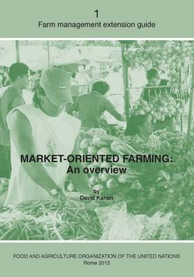 Market-oriented farming: an overview - FAO management extension guide 1 (Paperback)