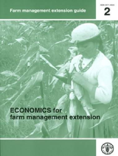 Economics for farm management extension - FAO management extension guide 2 (Paperback)