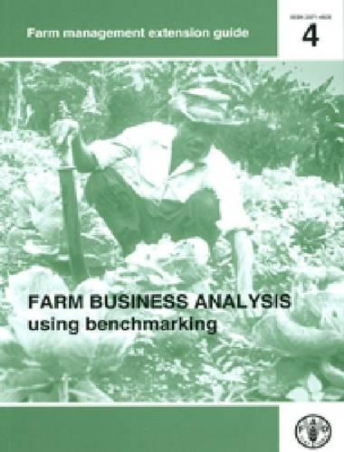 Farm business analysis using benchmarking - FAO management extension guide 4 (Paperback)