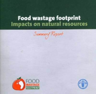 Food wastage footprint: impacts on natural resources (Paperback)