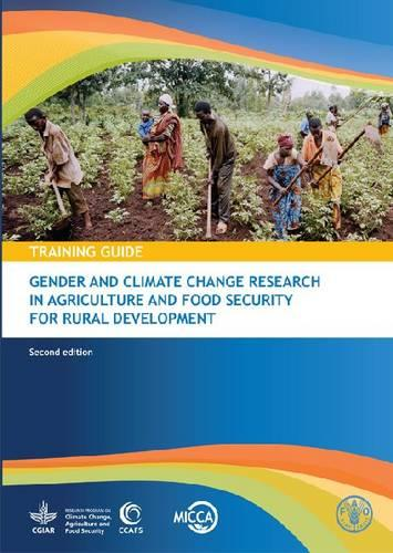 Gender and climate change research in agriculture and food security for rural development: training guide (Paperback)