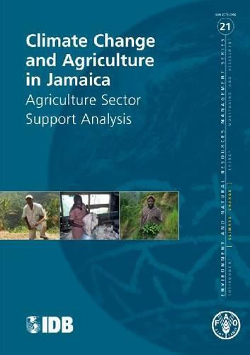 Climate change and agriculture in Jamaica - Environment and natural resources management series 21 (Paperback)