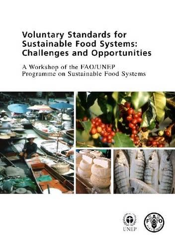 Voluntary standards for sustainable food systems: challenges and opportunities (Paperback)
