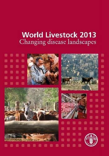 World livestock 2013: changing disease landscapes (Paperback)