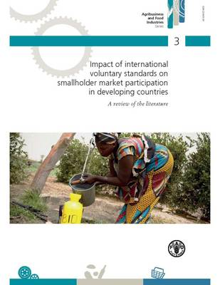 Impact of International Voluntary Standards on Smallholder Market Participation in Developing Countries (Paperback)