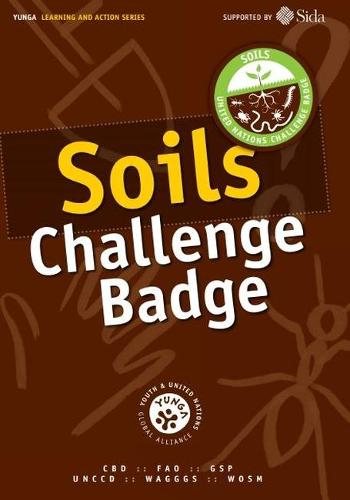 Soils challenge badge - Youth and United Nations Global Alliance learning and action series (Paperback)