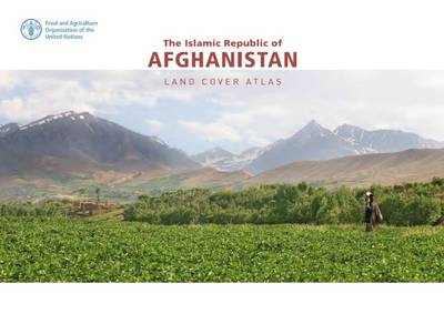 The Islamic Republic of Afghanistan: land cover atlas (Paperback)