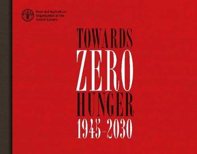 Towards zero hunger - 1945-2030 (Paperback)