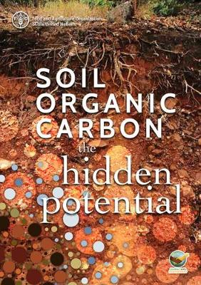 Soil organic carbon: the hidden potential (Paperback)