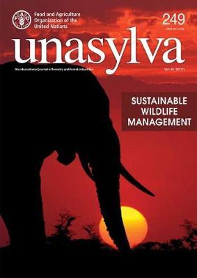 Unasylva Volume 68 2017/1: Sustainable Wildlife Management - Unasylva (Paperback)