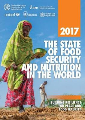 The state of food security and nutrition in the World 2017: building resilience for peace and food security (Paperback)