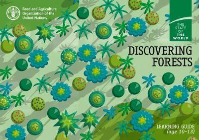 Discovering forests: learning guide (age 10-13) - The state of the world (Paperback)