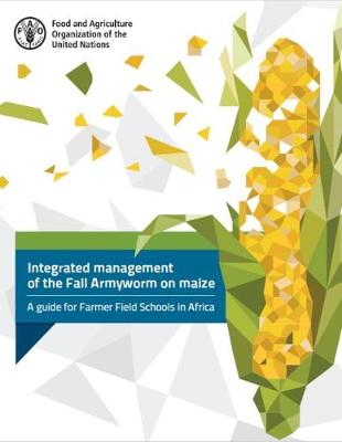 Integrated Management of the Fall Armyworm on Maize: A Guide for Farmer Field Schools in Africa (Paperback)