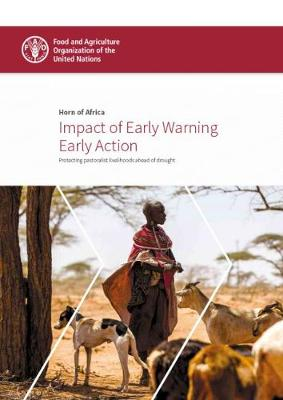 Horn of Africa: impact of early warning early action, protecting pastoralist livelihoods ahead of drought (Paperback)