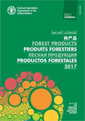 FAO yearbook of forest products 2017 - FAO statistics series (Paperback)