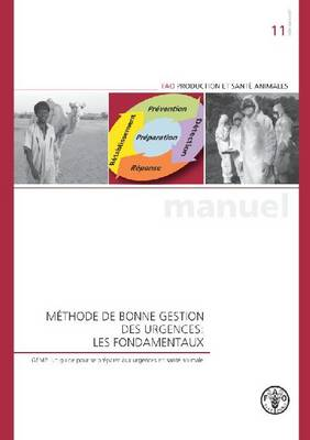 Methode de bonne gestion des urgences: Les fondamenteaux - FAO Production et sante animales (Paperback)