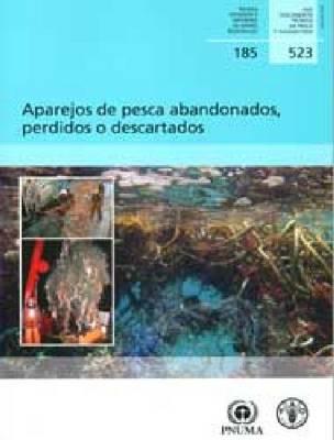 Aparejos de pesca abandonados: Perdidos o descartados (Paperback)