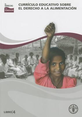 Curriculo Educativo Sobre el Derecho a la Alimentacion: Libro 4 (Paperback)