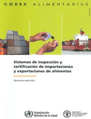 Sistemas de Inspeccion y certificacion de Importaciones y Exportaciones de Alimentos: Codex Alimentarius - Programa Conjunto FAO/OMS sobre Normas Alimentarias (Paperback)