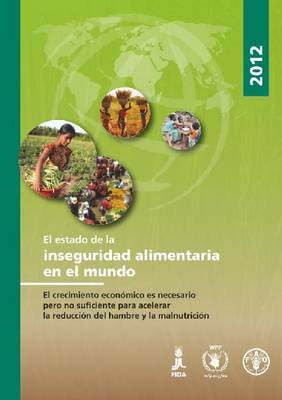 State of Food Insecurity in the World 2012 (SOFI): Spanish Edition (Paperback)