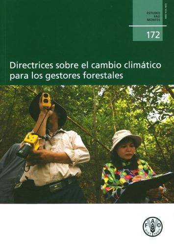 Climate Change Guidelines for Forest Managers: Spanish Edition - FAO Forestry Papers (Paperback)