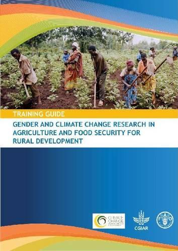 Guia de capacitacion sobre genero y cambio climatico de la investigacion en agricultura y seguridad alimentaria para el desarrollo (Paperback)