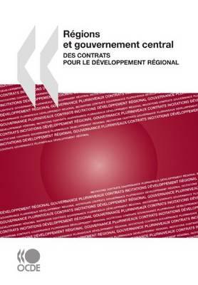 Regions Et Gouvernement Central: Des Contrats Pour Le Developpement Regional (Paperback)