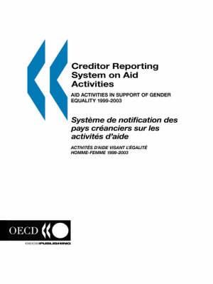 Creditor Reporting System on Aid Activities: Aid Activities in Support of Gender Equality 1999-2003- Volume 2005 Issue 6 (Paperback)