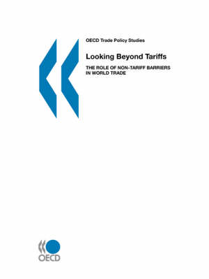 Looking Beyond Tariffs: The Role of Non-Tariff Barriers in World Trade (Paperback)