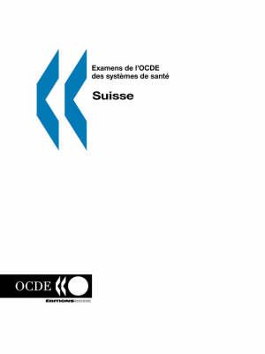 Examens De L'OCDE Des Systemes De Sante/OECD Reviews of Health Systems Suisse (Paperback)