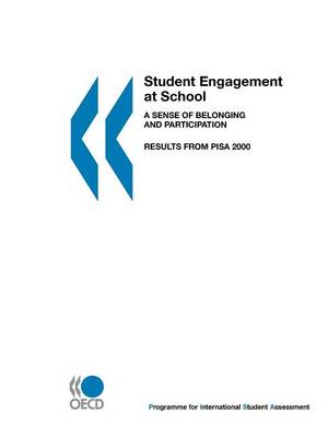 Student Engagement at School: A Sense of Belonging and Participation - Results from PISA 2000 (Paperback)