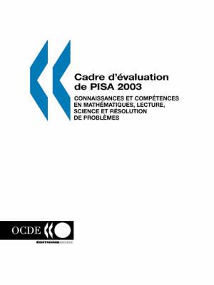 Pisa Cadre D'?Valuation De Pisa 2003: Connaissances Et Comp?Tences En Math?Matiques, Lecture, Science Et R?Solution De Probl?Mes (Paperback)