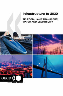 Infrastructure to 2030: Telecom, Land Transport, Water and Electricity (Paperback)