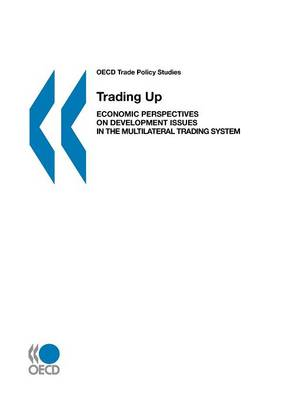 Trading Up: Economic Perspectives on Development Issues in the Multilateral Trading System (Paperback)
