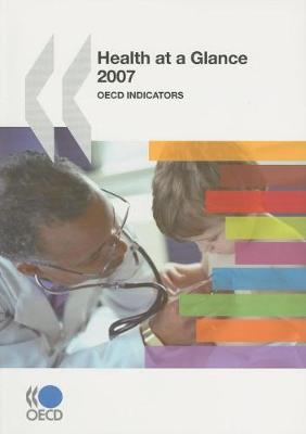 Health at a Glance 2007: OECD Indicators (Paperback)