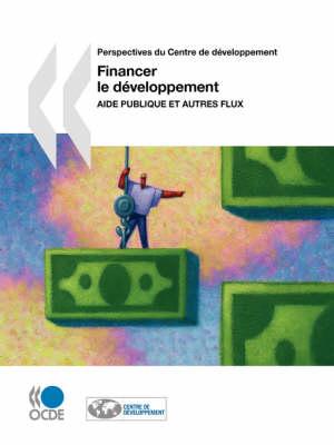 Financer Le Developpement: Aide Publique Et Autres Flux (Paperback)